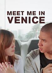 Search netflix Meet Me in Venice