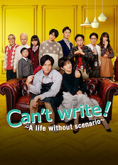 Search netflix Can't Write!? ~A Life Without Scenario~
