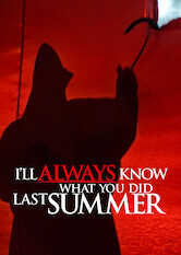Search netflix I'll Always Know What You Did Last Summer